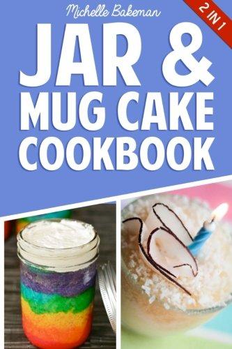 Jar & Mug Cake Cookbook: Delicious Jar & Mug Recipes for Cakes, Cookies, Cobblers, Pies, Puddings, & More! Betty Crocker Pie