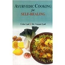Ayurvedic Cooking for Self Healing by Usha Lad, Vasant Lad (2010) Paperback