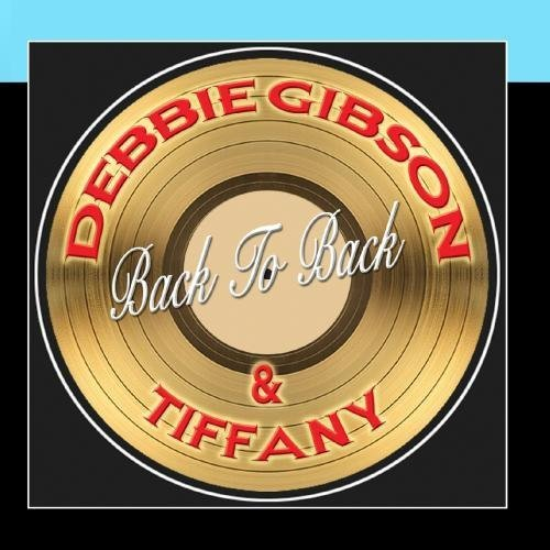 Back To Back Hits by Tiffany Debbie Gibson