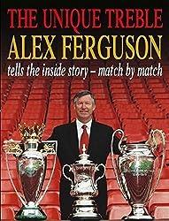 The Unique Treble by Alex Ferguson (2001-05-01)