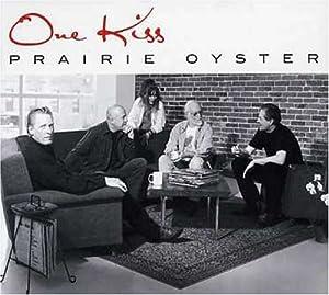 Prairie Oyster - One Kiss
