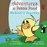 Adventures at Pebble Pond: Webster's Journey (Volume 1) by Joy Ann Daffern (2014-08-15)