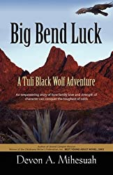 Big Bend Luck: A Tuli Black Wolf Adventure