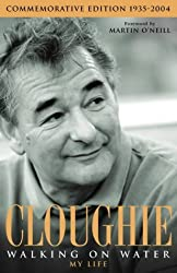 Cloughie: Walking on Water: Walking on Water - My Life by Brian Clough (2004-12-06)