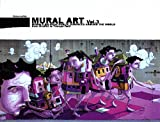 Mural Art Vol.3 - Murals on huge public surfaces around the world