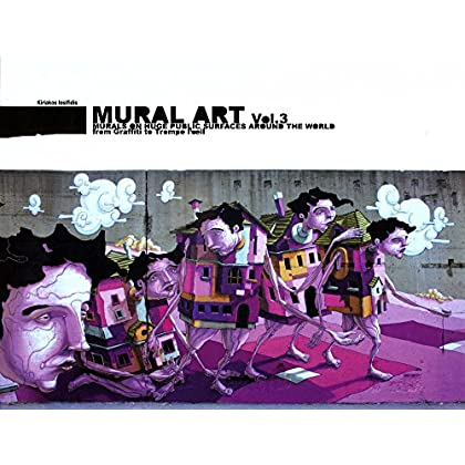 Mural Art Vol.3 : murals on huge public surfaces around the world