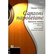 Canzoni Napoletane/ Italienische Lieder arrangiert für Gitarre und Git/Melodieinstr.: Italienische Melodien arrangiert für Gitarre Solo