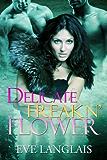 Delicate Freakn' Flower (Freakn' Shifters Book 1) (English Edition)