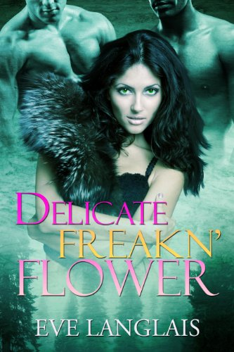 free kindle book Delicate Freakn' Flower (Freakn' Shifters Book 1)