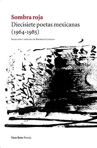 Sombra roja: Diecisiete poetas mexicanas (1964-1985) (Poesía) por VV. AA.