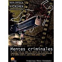 Mentes criminales: (Versión sin solapas) (Biblioteca del crimen)