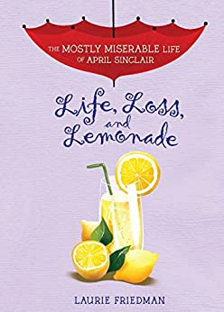Como Descargar Bittorrent Life, Loss, and Lemonade (The Mostly Miserable Life of April Sinclair Book 8) Epub Sin Registro
