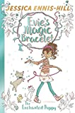 The Enchanted Puppy: Book 2 (Evie's Magic Bracelet)