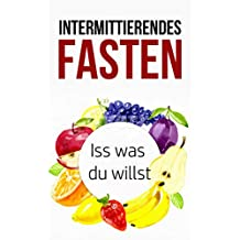 Intermittierendes Fasten: Iss was du willst