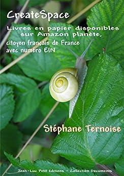 CreateSpace : Livres en papier disponibles sur Amazon planète, citoyen français de France  avec numéro EIN par [Ternoise, Stéphane]