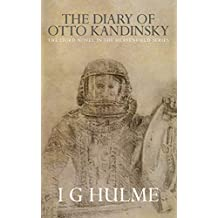 The Diary of Otto Kandinsky: The third novel in the Heavenfield series.: Volume 3