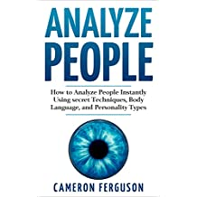 Analyze People: How to Analyze People Instantly (English Edition)