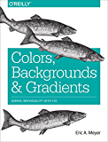 Colors, Backgrounds, and Gradients: Adding Individuality with CSS