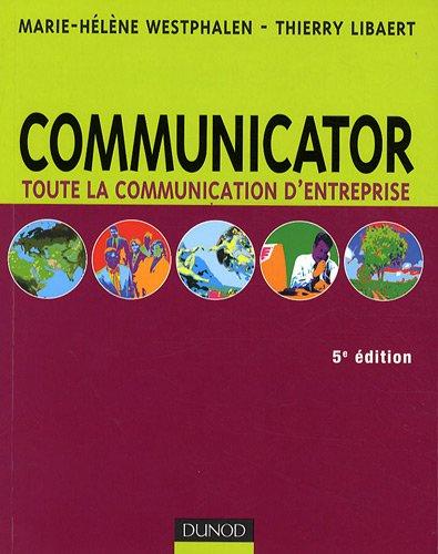 Communicator : Toute la communication d'entreprise par Marie-Hélène Westphalen