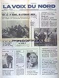 VOIX DU NORD (LA) [No 11510] du 07/07/1981 - DUREE DU TRAVAIL - VERS LES 39 HEURES - MAUROY ET 3 MINISTRES AUX FUNERAILLES DU MAIRE DE LIEVIN - VIOLENCE RACIALE A LONDRES ET LIBERPOOL - LE MEXIQUE SUSPEND DES CONTRATS AVEC CERTAINES ENTREPRISES FRANCAISES - ITALIE - LES BRIGADES ROUGES EXECUTENT UN DIRIGEANT DE LA MONTEDISON - POLOGNE - LE DESACCORD AVEC MOSCOU PARAIT MOMENTANEMENT SURMONTE - LES SPORTS - LE TOUR DE FRANCE - ATHLETISME - AUTO - PLANCHE A VOILE...