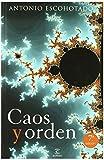 Caos y orden (ESPASA FORUM) de Antonio Escohotado (26 may 2009) Tapa blanda