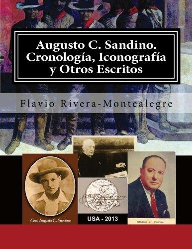 Augusto C. Sandino. Cronologia, Iconografia y Otros Escritos: Cronología, Somoza asesino de Sandino, Iconografía
