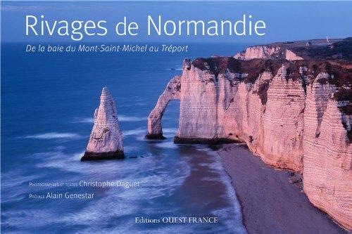 Rivages de Normandie : De la baie du Mont-Saint-Michel au Tréport par Christophe Daguet