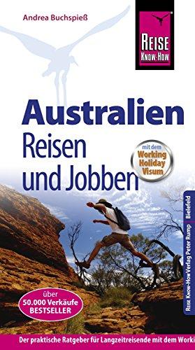 Australien - Reisen und Jobben: mit dem Working Holiday Visum (Reiseführer)