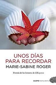 Unos días para recordar par Marie-Sabine Roger