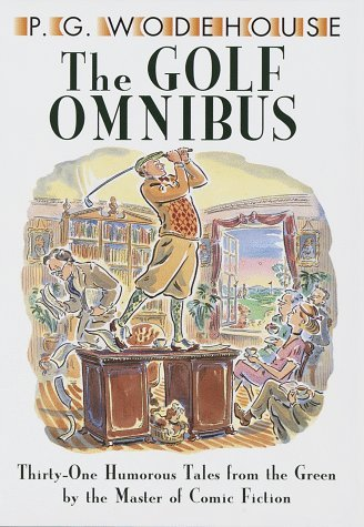 The Golf Omnibus by P.G. Wodehouse (1996-03-03)