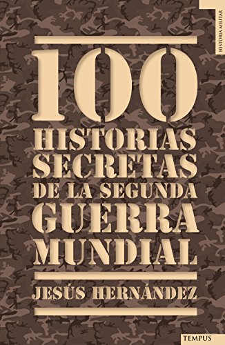 100 historias secretas de la Segunda Guerra Mundial (Tempus)