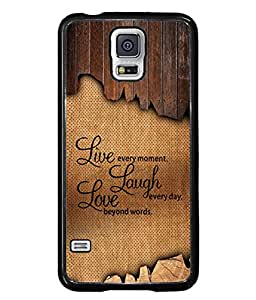 Samsung Galaxy S5, Samsung Galaxy S5 G900I, Samsung Galaxy S5 G900A G900F G900I G900M G900T G900W8 G900K Back Cover Live Every Moment Laugh Every Day Design From FUSON