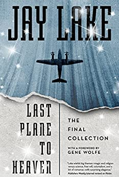 Last Plane to Heaven: The Final Collection von [Lake, Jay]