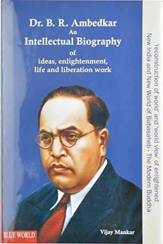Dr B.R.Ambedkar an Intellectual Biography