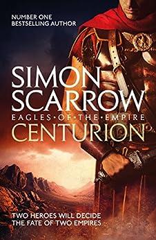 Centurion: Cato & Macro: Book 8 (Eagles of the Empire) by [Scarrow, Simon]