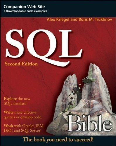 SQL Bible 2nd (second) Edition by Kriegel, Alex, Trukhnov, Boris M. published by Wiley (2008)