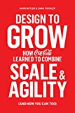 Design to Grow: How Coca-Cola Learned to Combine Scale and Agility (and How You Can, Too) (English Edition)