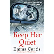 Keep Her Quiet: The gripping new novel from 'the queen of the unputdownable thriller'