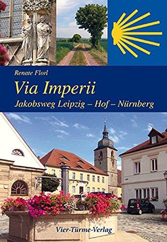 Via Imperii: Jakobsweg Leipzig - Hof - Nürnberg
