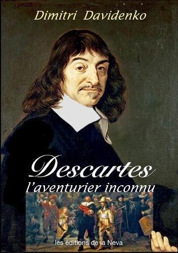 Descartes, l'aventurier inconnu par Dimitri Davidenko