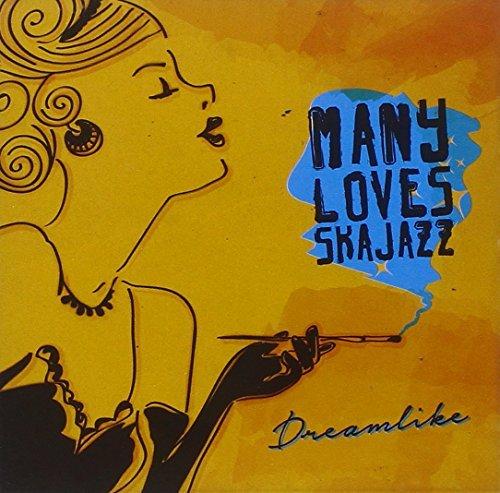 Dreamlike by Many Loves Ska Jazz
