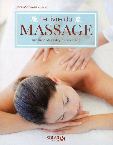 Le livre du massage : Une méthode pratique et complète par Clare Maxwell-Hudson