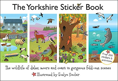 The Yorkshire Sticker Book: The Wildlife of Dales, Moors and Coast in Gorgeous Fold-Out Scenes