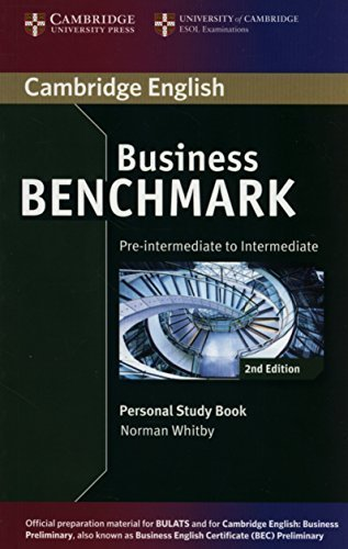 Business Benchmark Pre-intermediate to Intermediate BULATS and Business Preliminary Personal Study Book 2nd edition by Whitby, Norman (2014) Paperback