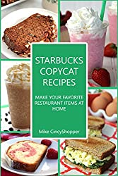 Starbucks Copycat Recipes: Make Your Favorite Restaurant Items at Home (English Edition)
