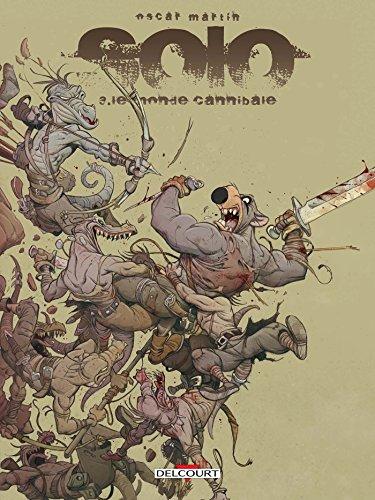 Solo (3) : Le monde cannibale