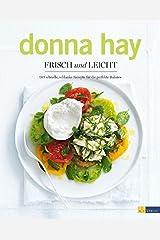 Frisch und leicht. 180 schnelle, schlanke Rezepte für die perfekte Balance: 180 neue Rezepte - gesund, einfach und voller Geschmack Taschenbuch