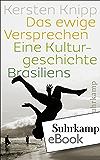 Das ewige Versprechen: Eine brasilianische Kulturgeschichte (suhrkamp taschenbuch)