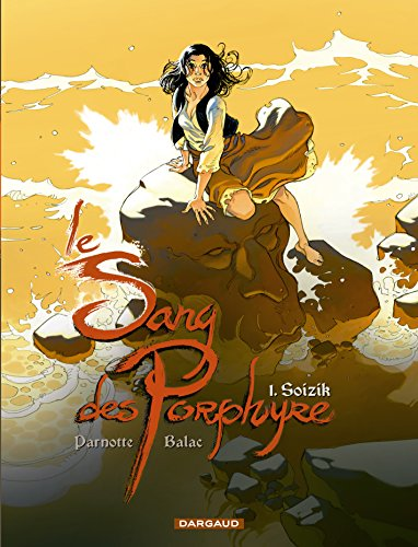 Le Sang des Porphyre - tome 1 - Soizik