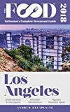 Los Angeles - 2018 - The Food Enthusiast's Complete Restaurant Guide